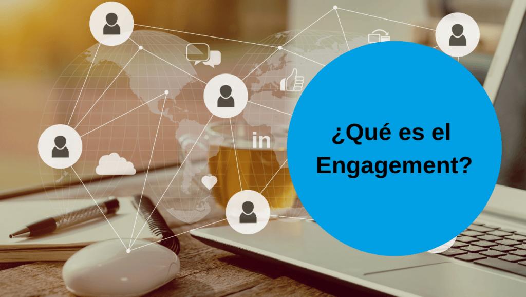 Que es el Engagement